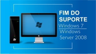 Fim do suporte Windows Server 2008 e Windows 7