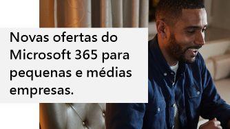 Novas ofertas do Microsoft 365 para pequenas e médias empresas